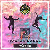 How We Dance by Houzilla