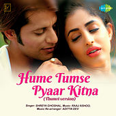 Hume Tumse Pyaar Kitna (From