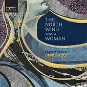 David Bruce: The North Wind Was a Woman by Various Artists