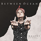Malene (feat. Sys Bjerre) by Between Oceans