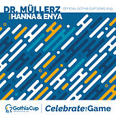 Celebrate the Game (feat. Hanna & Enya) von Dr. Müllerz