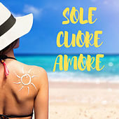 Sole cuore amore di Various Artists