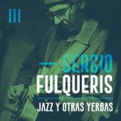 Jazz y Otras Yerbas de Sergio Fulqueris