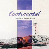 Cand El Iti Schimba Povestea by Continental