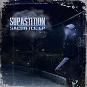 Sacrifice EP by Supastition