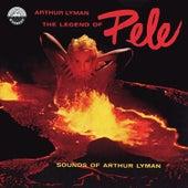 Legend of Pele: Sounds of Arthur Lyman von Arthur Lyman