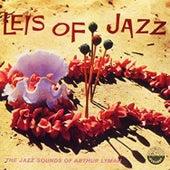 Leis of Jazz: The Jazz Sounds of Arthur Lyman von Arthur Lyman