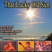 That Lucky Old Sun von Various Artists