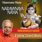 Narayana Namah (Harinama Keerthanam) by P. Jayachandran
