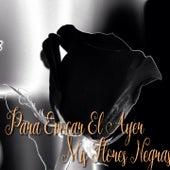 Para Evocar el Ayer / Mis Flores Negras (Tango) de Various Artists