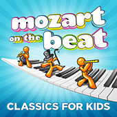 Mozart on the Beat - Classics for Kids by Mozart Celebration Orchestra
