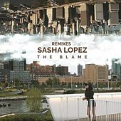 The Blame (Remixes) de Sasha Lopez