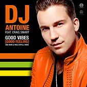Good Vibes (Good Feeling) [Mad Mark & Paolo Ortelli Remix] by DJ Antoine