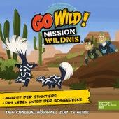 Angriff der Stinktiere / Das Leben unter der Schneedecke (Das Original-Hörspiel zur TV-Serie) von Go Wild! - Mission Wildnis