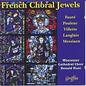 French Choral Jewels (Villette, Durufle, Langlais (Mass), Messiaen etc) de Worcester Cathedral Choir