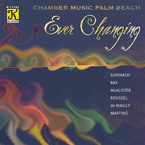 Ever Changing by Chamber Music Palm Beach