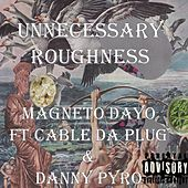 Unnecessary Roughness by Magneto Dayo