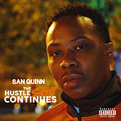 The Hustle STILL Continues by San Quinn