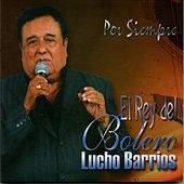 El Rey del Bolero de Lucho Barrios
