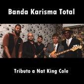 Tributo a Nat King Cole de Banda Karisma Total