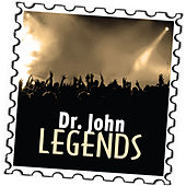 Dr. John: Legends by Dr. John