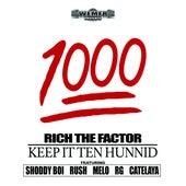1000 (Keep It Ten Hunnid) von Rich The Factor