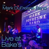 Live at Bake's de The Mark Dufresne Band