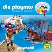 Folge 16: Die Rückkehr der Piraten (Das Original Playmobil Hörspiel) von Die Playmos