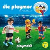 Folge 51: Im Fussballfieber! (Das Original Playmobil Hörspiel) von Die Playmos