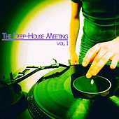The Deep-House Meeting, Vol. 1 (DJ Selection) by Various Artists