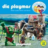 Folge 45: Ritter außer Rand und Band (Das Original Playmobil Hörspiel) von Die Playmos