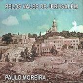 Pelos Vales de Jerusalém von Paulo Moreira