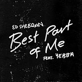 Best Part of Me (feat. YEBBA) von Ed Sheeran