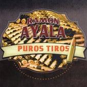 Puros Tiros de Ramon Ayala
