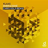 Over & Done (Chris Gold Remix) by Klaas