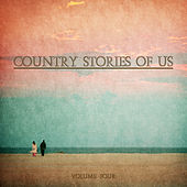 Country Stories of Us, Vol. 4 by Various Artists