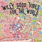 For the World de Willy Good Vibes