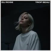 Trop Beau de Eli Rose