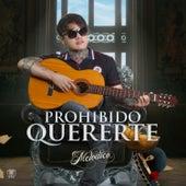 Prohibido Quererte by El Melodico