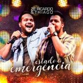Estado de Emergência (Ao Vivo) de Zé Ricardo & Thiago