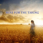 Mine for the Taking by Various Artists