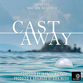 Cast Away: End Title Theme by Geek Music