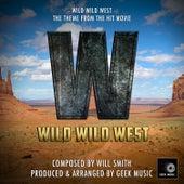 Wild Wild West: Wild Wild West by Geek Music