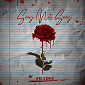 Sorry Not Sorry de Shadoe