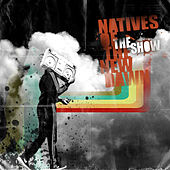 The Show by Natives of the New Dawn