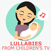 Lullabies from Children's TV by Songs For Children
