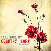 Take Back My Country Heart, Vol. 8 by Various Artists