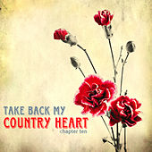 Take Back My Country Heart, Vol. 10 de Various Artists