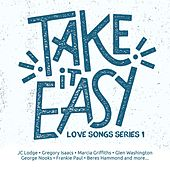Take It Easy - Love Songs Series 1 by Various Artists