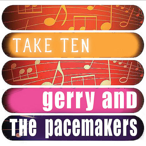 Gerry And The Pacemakers: Take Ten by Gerry and the Pacemakers